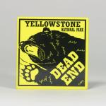 "YELLOWSTONE DEAD END 2.5"" X 2.5"" MAGNET"